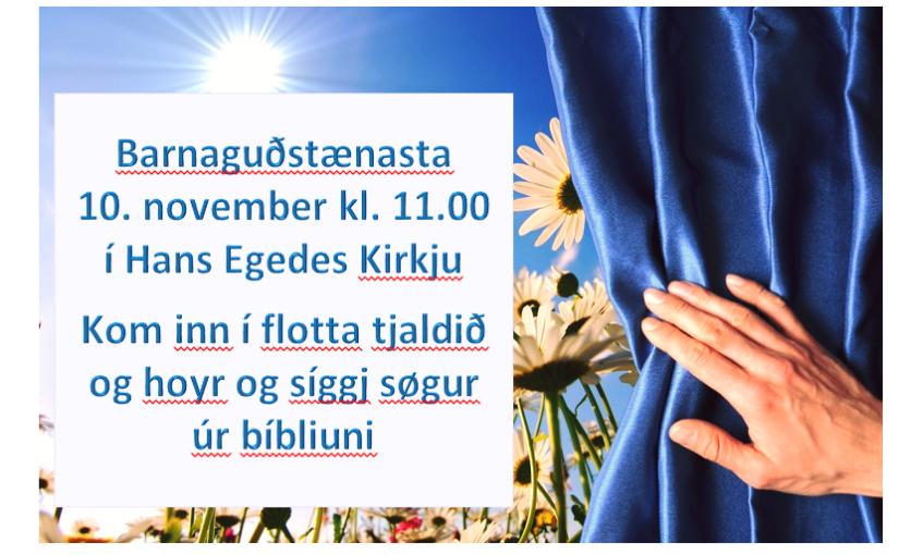 Barnaguðstænasta 10. novembur kl. 11.00 í Hans Egedes kirkju.